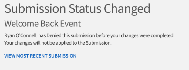 The screenshot reads: 'Submission Status Changed. Ryan has Denied this submission before your changes were completed. Your changes will not be applied to the Submission. View most recent submission.'